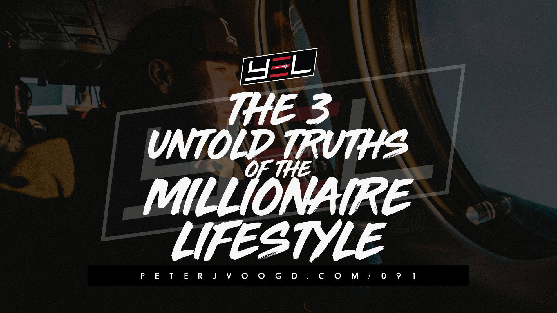 03 May The 3 UNTOLD TRUTHS OF THE MILLIONAIRE LIFESTYLE