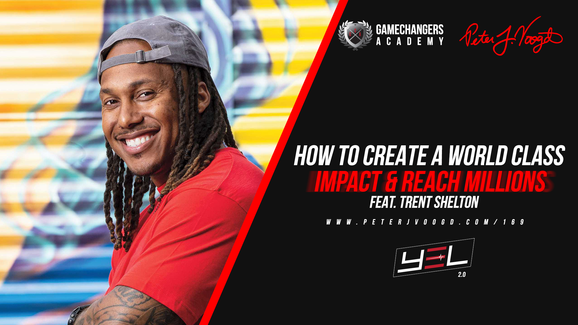YEL 169 - How to Create a World Class Impact & Reach Millions Feat. Trent Shelton